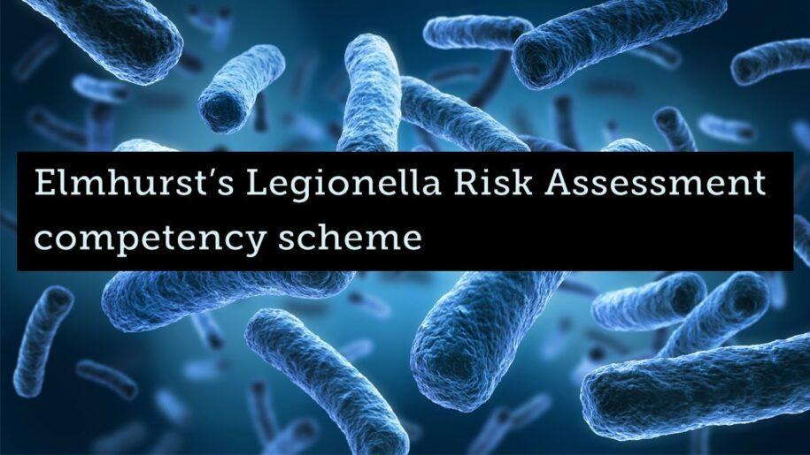 Elmhurst's Legionella Risk Assessment competency scheme